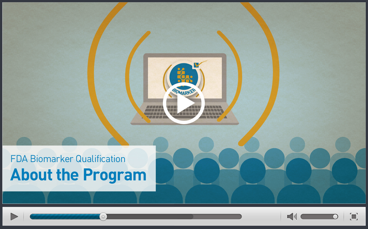 About the FDA Biomarker Qualification Program Video