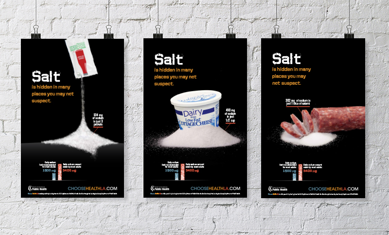 A series of posters that Palladian designed for the Los Angeles County Department of Public Health helps educate residents about the negative impact of excess sodium in the food supply.